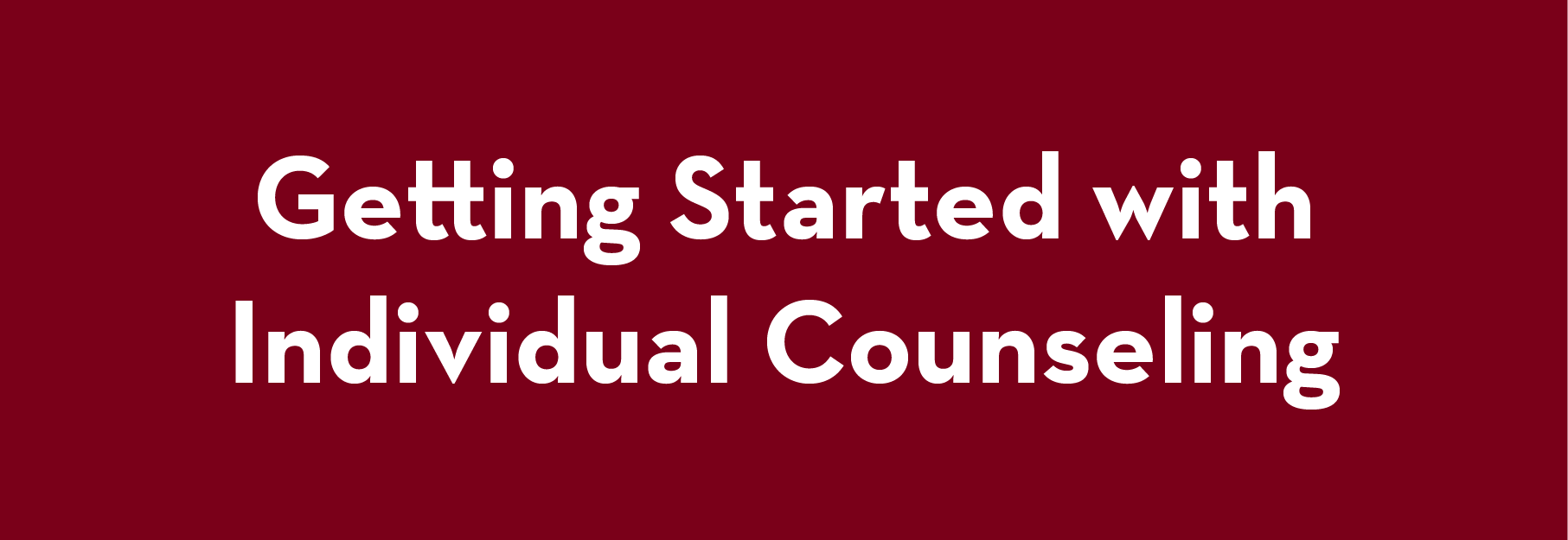 Getting Started with Individual Counseling